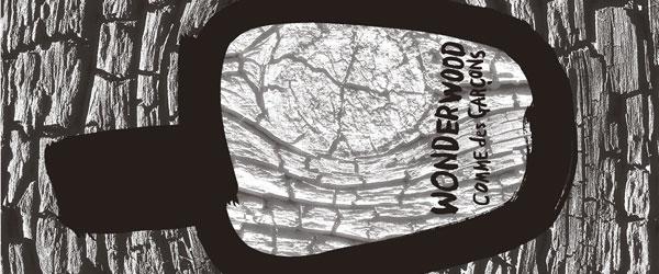 Wonderwood, l'incantesimo del legno di Comme des Garcons