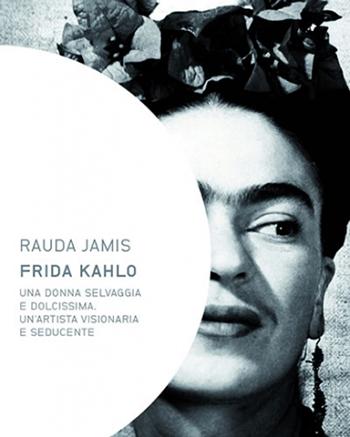 Frida-icona-intramontabile-e-artista-di-talento-raccontata-da-Rauda-Jamis_scaledownonly_638x458